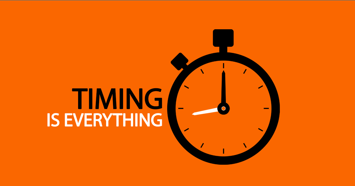 Don't Get in a Hurry, Timing Is Everything - Life Palette